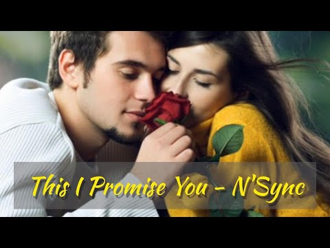 This I Promise You-NSync (with lyrics)