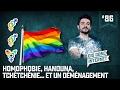 Homophobie, Hanouna, Tchétchénie et un déménagement... VERINO #86 // Dis donc internet...
