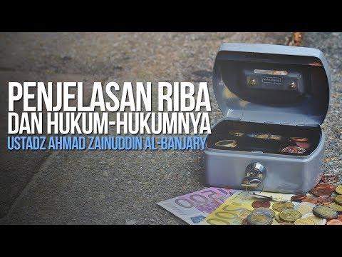 Penjelasan Riba dan Hukum-hukumnya - Ustadz Ahmad Zainuddin Al-Banjary