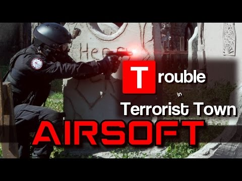 Airsoft Trouble in Terrorist Town - Last Stand
