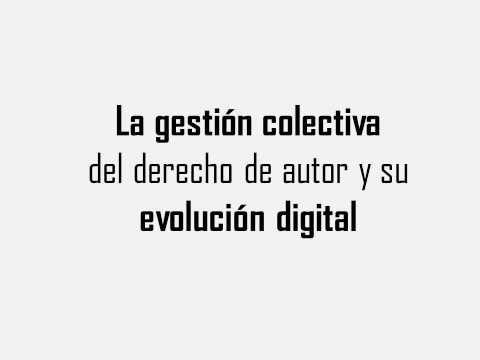 La gestión colectiva del derecho de autor y su evolución digital