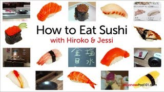Learn How to Eat Sushi the Right Way!