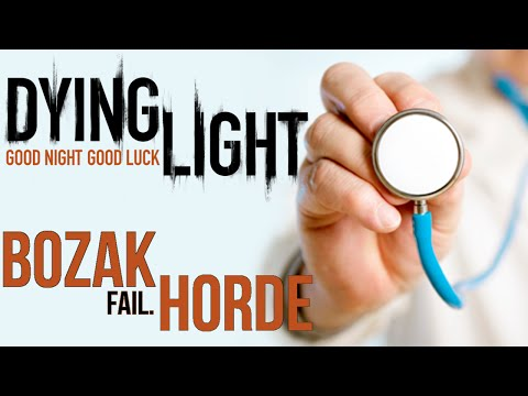 Dying Light | Funny Moments BOZAK HORDE and DOCTOR DAN!
