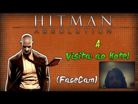 Hitman Absolution-A Visita ao Hotel  #4 (FaceCam)
