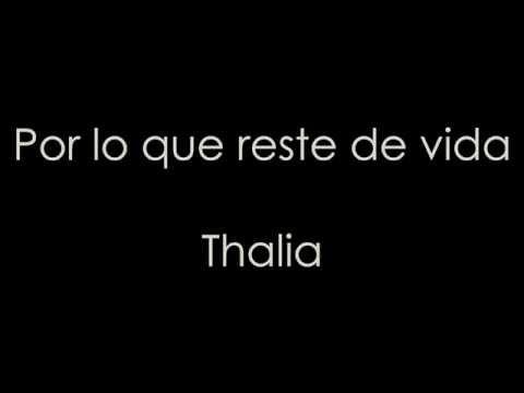 Por lo que reste de vida - Thalia (Letra)