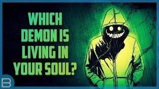 What Demon Is Living In Your Soul?