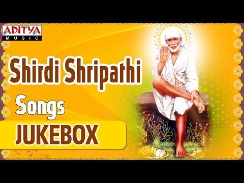 Shirdi Sai Baba (షిర్డీ శ్రీపతి) Telugu Devotional Songs Jukebox | Jai Jai Sai video