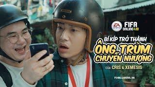 FIFA Online 4 Mobile - Bí kíp trở thành ông trùm chuyển nhượng của Cris và Xemesis