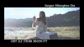 download lagu Rossa - Jangan Hilangkan Dia Ost. Ily From 38000 gratis