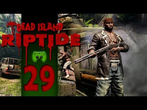Let's Play Dead Island: Riptide Together #29 [Deutsch/Full-HD] - Riesenteil