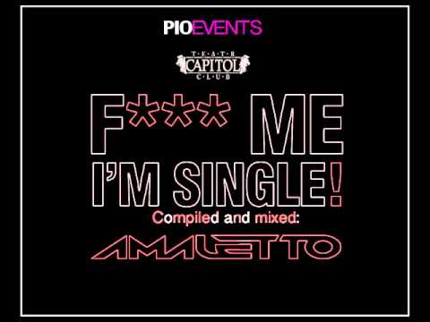 F*** ME I'M SINGLE x AMALETTO x CAPITOL WARSAW x PIO EVENTS