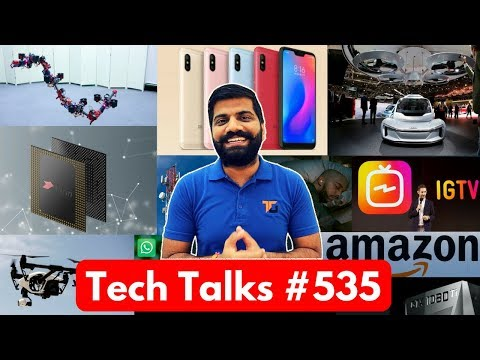 Tech Talks #535 - WiFi Calling India, IGTV, Redmi 6 Pro, Sony XZ3, Flying Dragon, Whatsapp Calls