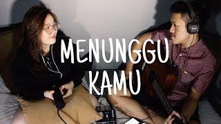 Anji - Menunggu Kamu (Acoustic Cover by H&A)