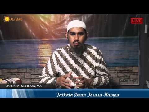 Renungan Islami: Ketika Iman Terasa Hampa - Ustadz Dr. Muhammad Nur Ihsan, MA