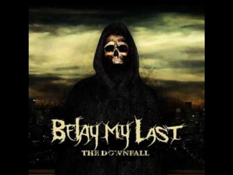 Belay My Last - The Downfall