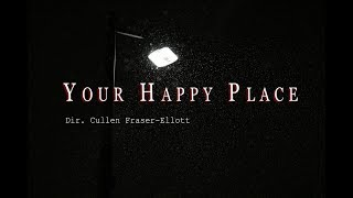 Your Happy Place - Short Horror Film
