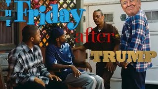 The FRIDAY After Trump (Parody)