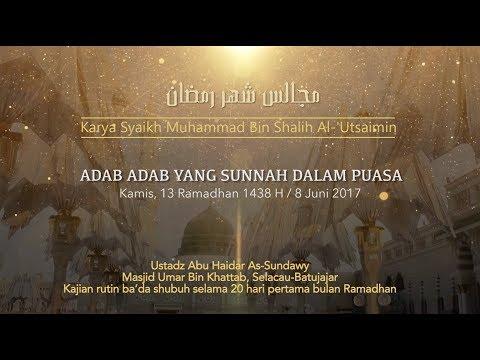 Ustadz Abu Haidar As Sundawy : ADAB ADAB YANG SUNNAH DALAM PUASA || Majelis Bulan Ramadhan #9