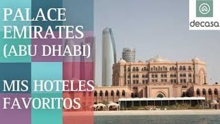 Palace Emirates (World's most amazing hotels) Abu Dhabi| Mis hoteles favoritos