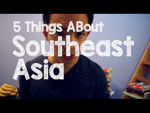 You're NOT Southeast Asian! & 5 Things About Southeast Asia You (Probably) Didn't Know