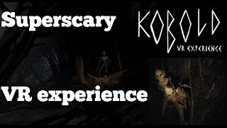 KOBOLD: Chapter I - A very scary VR horror game - HTC VIVE [1080p/60fps] ✅
