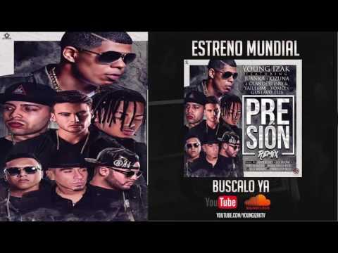 Presion (Remix) - Young Izak ft Ozuna, Juanka, Clandestino y Yailemm, Yomo y Gustavo Elis