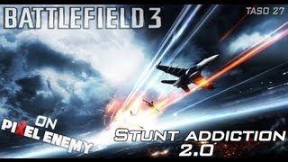 Battlefield 3 - Jet Stunts (Every Map) - Stunt addiction 2.0 by taso27