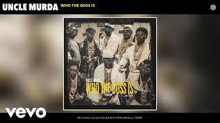 Uncle Murda - Who The Boss Is (Audio)