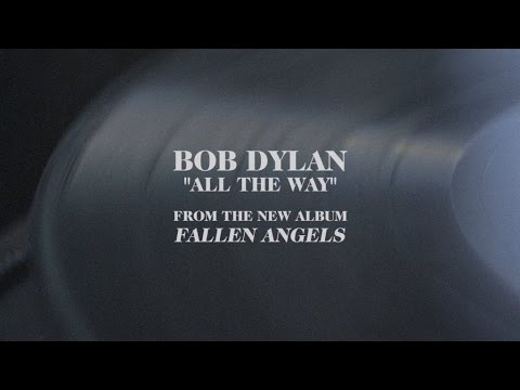 Bob Dylan - All The Way (Audio)