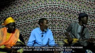 Paroles d'Ecrits sur le Proverbe Wolof avec Ibrahima Cissé