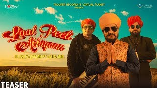 Song Teaser : Laal Peeli Akhiyaan | Rapperiya Baalam Ft. Anuj & Amol | Latest Rajasthani Song 2018