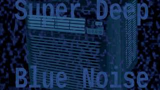 Super Deep Blue Noise Air Conditioner 12 Hours