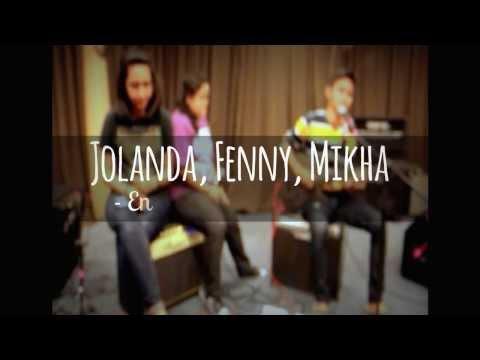 Jolanda , Fenny , Mikha - Engkaulah Kekuatanku ( Cover Lagu Rohani Kristen ) video