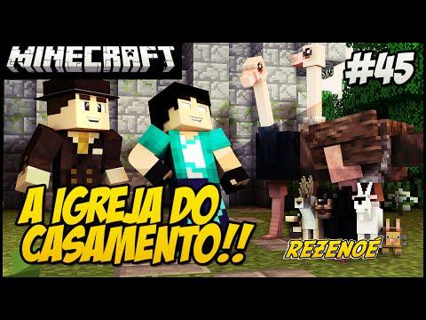 Minecraft - REZENOÉ #45 A IGREJA DO CASAMENTO ESTÁ PRONTA?