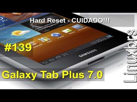 Samsung Galaxy TAB 7.0 Plus - Hard Reset - CUIDADO!!! - PT-BR