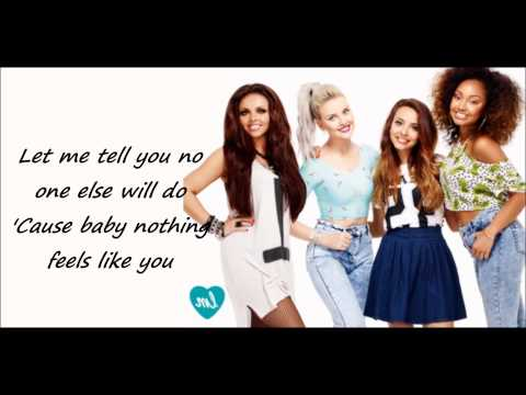 Little Mix - Nothing Feels Like You (lyrics + Pictures) video