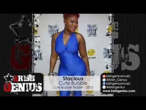 Stacious - Cute Bubble [cute Bubble Riddim] January 2015 | Reggae, Dancehall, Bashment