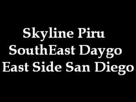 Skyline Piru South East Daygo Video