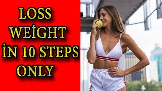 LOSE WEİGHT İN 10 STEPS | TOP 10