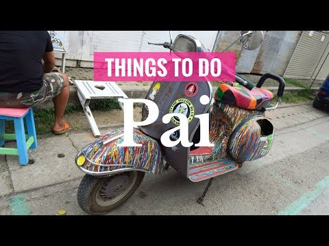 20 THINGS TO DO IN PAI THAILAND
