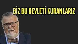 Celal şengör :Ben TÜRK değilim bu devleti biz kurduk...