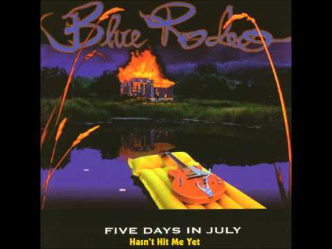 Blue Rodeo - Hasnt Hit Me Yet