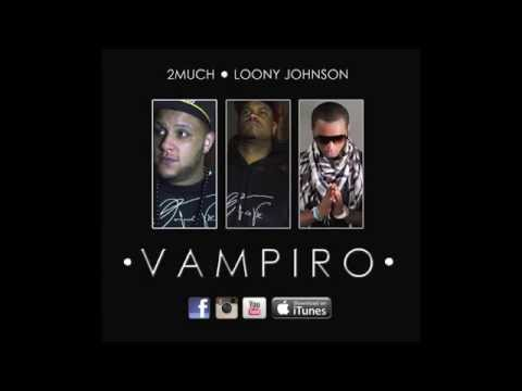 2MUCH - Vampiro feat Loony Johnson (OFFICIAL AUDIO)