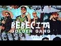 GOLDEN GANG   BEBECITA I Official Video