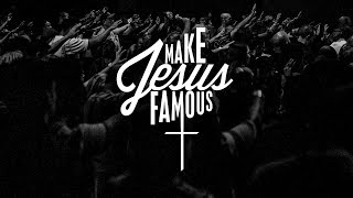"Join us for LIVE for ""Make Jesus Famous Part 1"" w/ Pastor Jordan Boyce!"