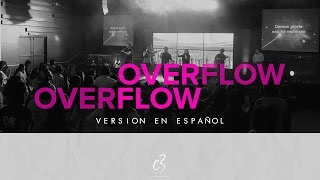 "Overflow ""Planetshakers"" (Version en Español) - C3 Coatzacoalcos"