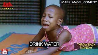 DRINK WATER (Mark Angel Comedy) (Throw Back Monday)