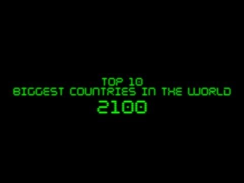 FUTURE: Top 10 Biggest Countries In The World In 2100
