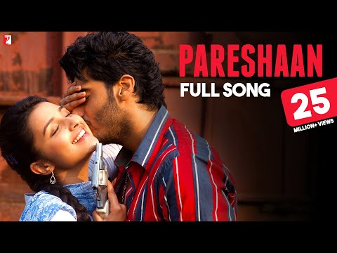 Pareshaan - Full Song - Ishaqzaade