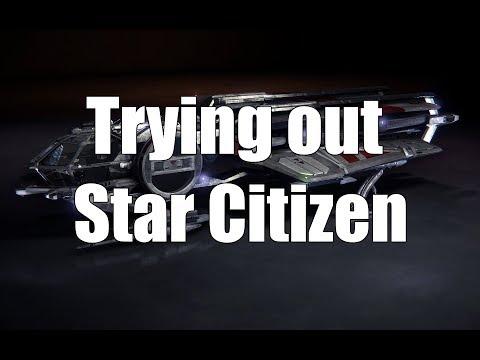 Star Citizen - Giving it a Go! - 23/10/2017